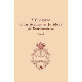 X congreso de las academias jurídicas de iberoamérica, Tomo I, 2 volúmenes