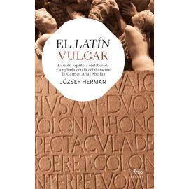 El latín vulgar.  Edición Española Reelaborada y Ampliada con la Colaboración de Carmen Arias Abellán