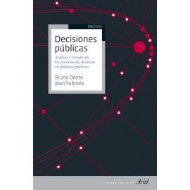 Decisiones públicas. Análisis y estudio de los procesos de decisión en políticas pública