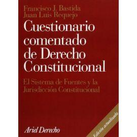 Cuestionario comentado de Derecho Constitucional.  El Sistema de fuentes y la Jurisdicción Constitucional
