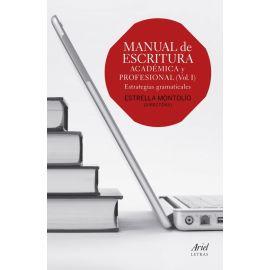 Manual de escritura académica y profesional. Vol. I Estrategias gramaticales