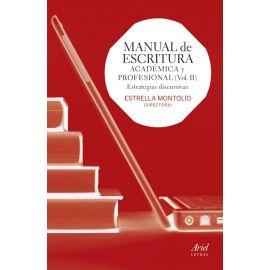 Manual de escritura académica y profesional Vol. II Estrategias discursivas