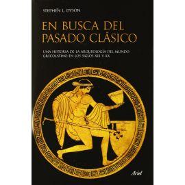 En busca del pasado clásico. Una historia de la Arqueología del mundo grecolatino