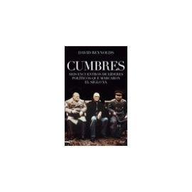 Cumbres. Seis encuentros de líderes políticos que marcaron el siglo XX