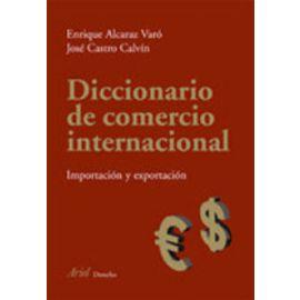 Diccionario de comercio internacional.  Importación, exportación. Inglés-Español. Spanish-English.