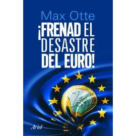 ¡Frenad el desastre del Euro !