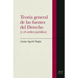 Teoría general de las fuentes del Derecho (y el orden jurídico)