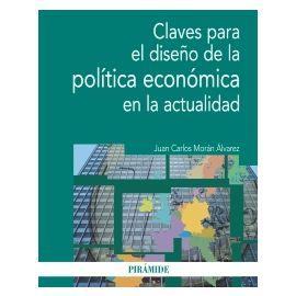 Claves para el Diseño de la Política Económica en la Actualidad.