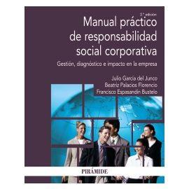 Manual Práctico de Responsabilidad Social Corporativa Gestión, diagnósticio e impacto en la empresa