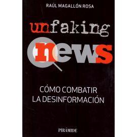 Unfaking News. Cómo combatir la desinformación