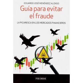 Guía Para Evitar el Fraude. La Picaresca en los Mercados Financieros