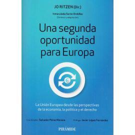 Una segunda oportunidad para Europa. La Unión Europea desde las perspectivas de la economía, la política y el derecho