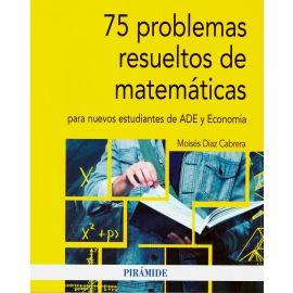75 problemas resueltos de matemáticas para nuevos estudiantes de ADE y economía