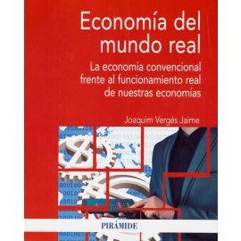 Economía del mundo real. La economía convencional frente al funcionamiento real de nuestras economías