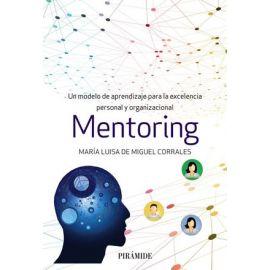 Mentoring. Un modelo de aprendizaje para la excelencia personal y organizacional.