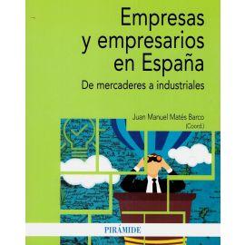 Empresas y empresarios en España. De mercaderes a industriales