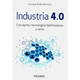 Industria 4.0. Conceptos, tecnologías habilitadoras y retos