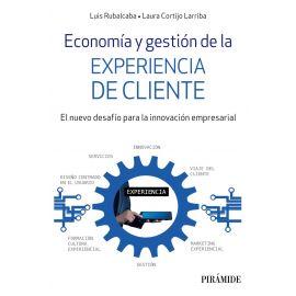 Economía y gestión de la experiencia de cliente. El nuevo desafío para la innovación empresarial