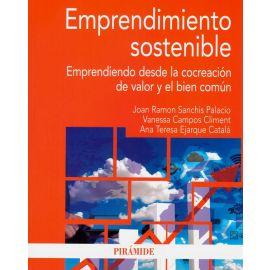Emprendimiento sostenible. Emprendiendo desde la cocreación de valor y el bien común