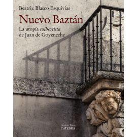 Nuevo Baztán. La utopía colbertista de Juan de Goyeneche.