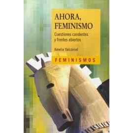 Ahora, feminismo. Cuestiones candentes y frenes abiertos