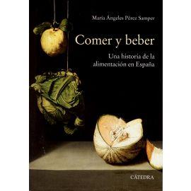 Comer y beber. Una historia de la alimentación en España