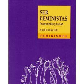 Ser feminista. Pensamiento y acción