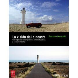 La visión del cineasta