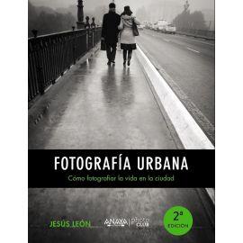 Fotografía urbana. Cómo fotografiar la vida en la ciudad