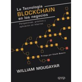 Tecnología Blockchain en los Negocios Perspectivas, Práctica y Aplicación en Internet