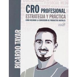 CRO Profesional. Estrategia y práctica. Cómo mejorar la conversión de productos digitales
