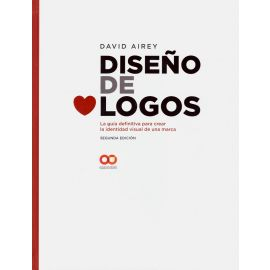 Diseño de Logos. La Guía Definitiva para Crear la Identidad Visual de una Marca