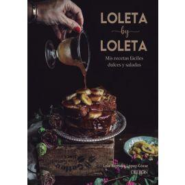 Loleta by Loleta. Mis recetas fáciles dulces y saladas