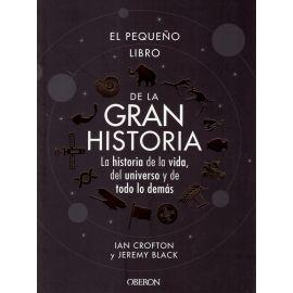 Pequeño libro de la gran historia. La historia de la vida, del univserso y de todo lo demás