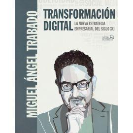 Transformación digital. La nueva estrategia empresarial del siglo XXI