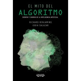 Mito del algoritmo. Cuentos y cuentas de la inteligencia artificial