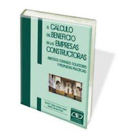 Cálculo del Beneficio en las Empresas Constructoras. (Métodos Contables: Soluciones y Propuestas Prácticas)