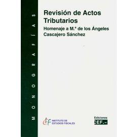 Revisión de Actos Tributarios. Homanaje a Mª de los Ángeles Cascajero Sánchez.