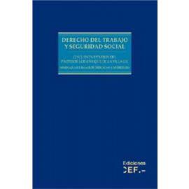 Derecho del Trabajo y Seguridad Social. Cincuenta Estudios del Profesor Enrique de la Villa Gil. Homenaje a sus 50 Años....