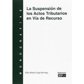 La Suspensión de los Actos Tributarios en Vía de Recurso