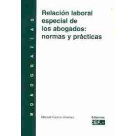 Relación Laboral Especial de los Abogados: Normas y Prácticas.