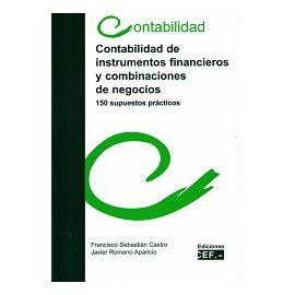 Contabilidad de Instrumentos Financieros y Combinaciones de Negocios. 150 Supuestos Prácticos.