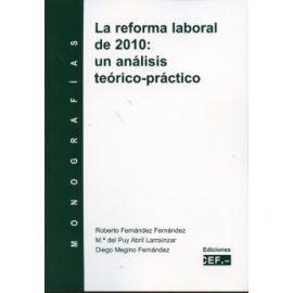 Reforma Laboral de 2010, La: Un Análisis Teórico-Práctico