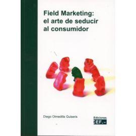 Field Marketing. El arte de seducir al consumidor