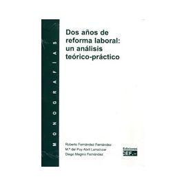 Dos Años de Reforma Laboral: Un Análisis Teórico-Práctico. Monografía