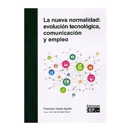 Nueva Normalidad: Evolución Tecnológica, Comunicación y Empleo