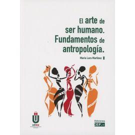 Arte de Ser Humano. Fundamentos de Antropología