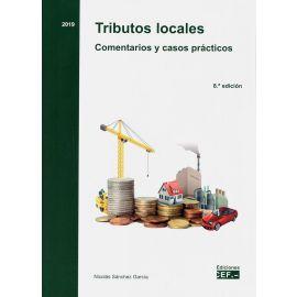 Tributos Locales. Comentarios y Casos Prácticos 2019