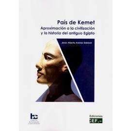 País de Kemet. Aproximación a la civilización y la historia del antiguo Egipto