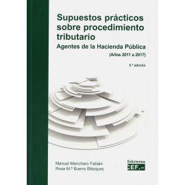 Supuestos Prácticos sobre Procedimiento Tributario 2019.                                             Agentes de la Hacienda Pública (Años 2011 a 2017)